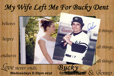 my_wife_left_me_for_bucky_dent_title_card_400.jpg