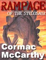 rampage of the stegosaur_cormac_mccarthy_small.jpg
