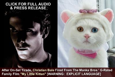 "Christian Bale Fired from Manka Bros. Films ""My Little Kitten"""