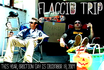 flaccid_trip.jpg
